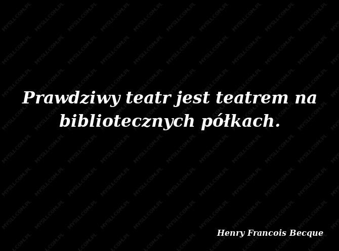 Henry Francois Becque Cytaty Sławnych Ludzi Myslicompl