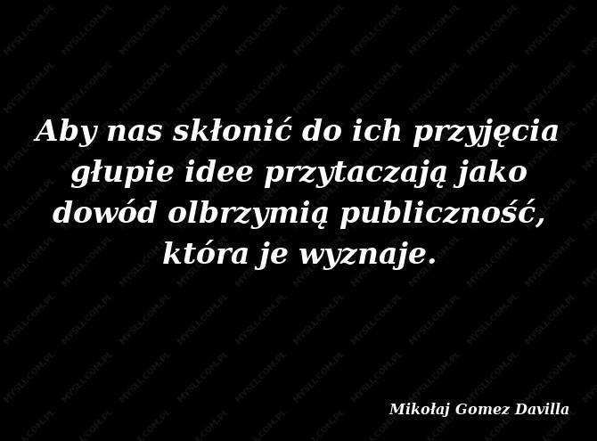 Mikołaj Gomez Davilla Cytaty Sławnych Ludzi Myslicompl