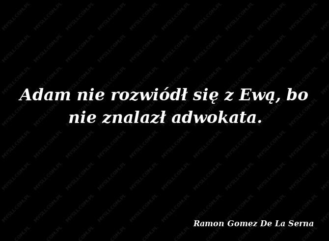 Ramon Gomez De La Serna Cytaty Sławnych Ludzi Myslicompl
