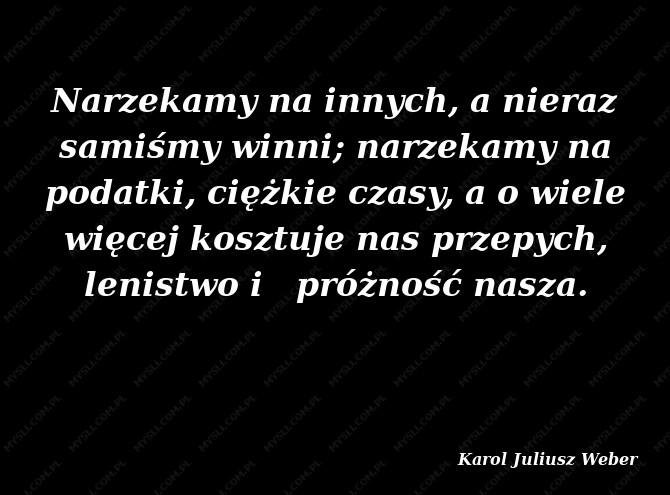 Karol Juliusz Weber Cytaty Sławnych Ludzi Myslicompl