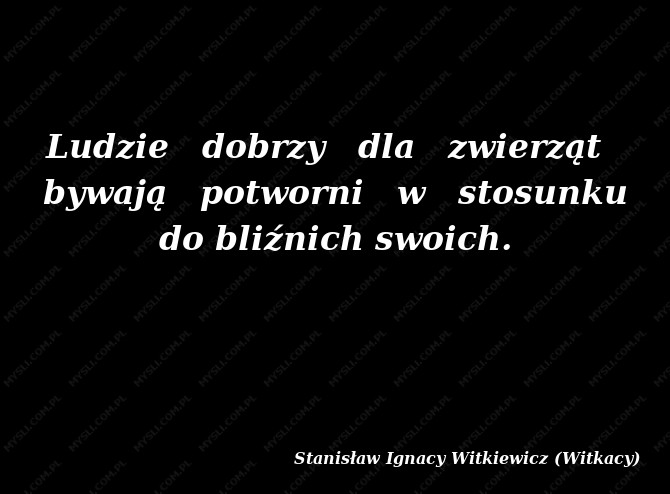 Stanisław Ignacy Witkiewicz Witkacy Cytaty Sławnych Ludzi