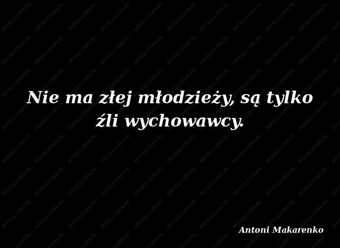 Antoni Makarenko Cytaty Sławnych Ludzi Myslicompl